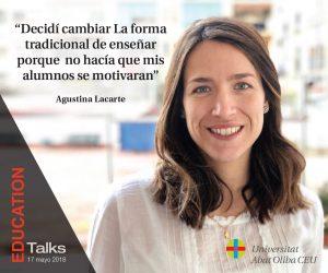 Agustina Lacarte EDUCATION TALKS 17 Mayo 2018 Evento Educativo